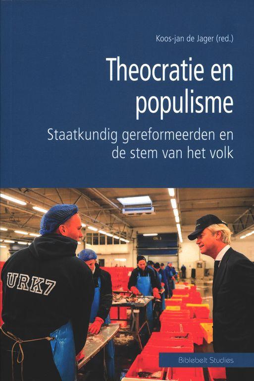 Theocratie en populisme: Staatkundig gereformeerden en de stem van het volk